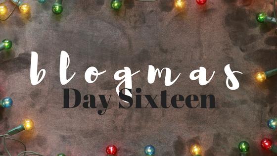 blogmas #16.png