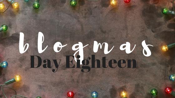 blogmas #18.png