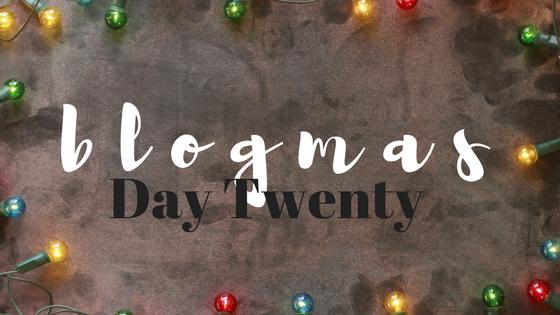 blogmas #20.png